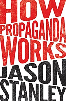 How Propaganda Works by [Stanley, Jason]