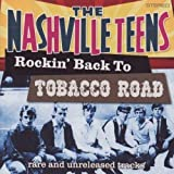 Rockin' Back To Tobacco Road by The Nashville Teens (2007-08-14)