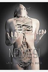 NEMESI: La strada oltre il buio (duologia del buio Vol. 2) (Italian Edition) Kindle Edition