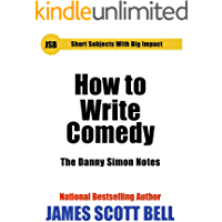 How to Write Comedy: The Danny Simon Notes (Short Subjects With Big Impact)