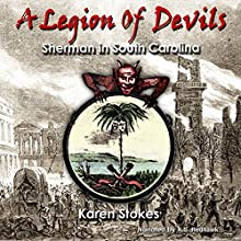 A Legion of Devils: Sherman in South Carolina Audiobook by Karen Stokes Narrated by K.S. Redhawk