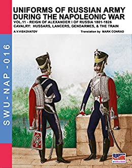 Amazon uniforms of russian army during the napoleonic war vol uniforms of russian army during the napoleonic war vol 11 cavalry hissars fandeluxe Choice Image