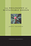 The Philosophy of Sustainable Design: The Future of Architecture