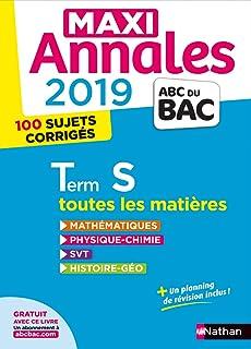 Maxi Annales Tle S : 100 sujets corrigés (ABC du Bac)