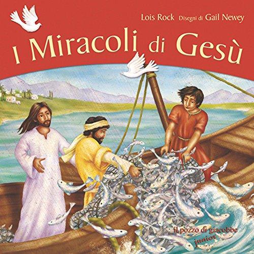 I miracoli di Gesù Lois Rock