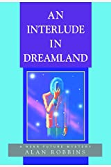 An Interlude in Dreamland Kindle Edition