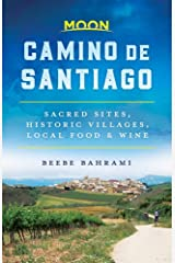 Moon Camino de Santiago: Sacred Sites, Historic Villages, Local Food & Wine (Travel Guide) Paperback
