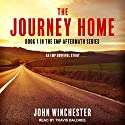 The Journey Home: An EMP Survival Story: EMP Aftermath Series, Book 1 Hörbuch von John Winchester Gesprochen von: Travis Baldree