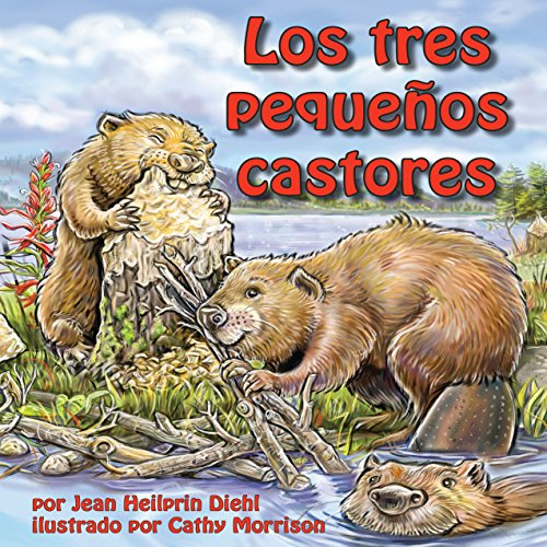 Los tres pequeños castores [The Three Little Beavers]