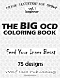The OCD Coloring Book Vol 1 - Beginner: Feed Your Inner Beast