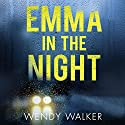 Emma in the Night Audiobook by Wendy Walker Narrated by Julia Whelan, Therese Plummer