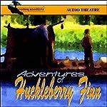 Adventures of Huckleberry Finn (Dramatized) | Mark Twain