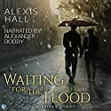 Waiting for the Flood Audiobook by Alexis Hall Narrated by Alexander Doddy