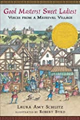 Good Masters! Sweet Ladies!: Voices from a Medieval Village by Laura Amy Schlitz(2011-09-13) Paperback