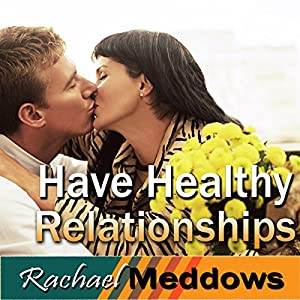 Have Healthy Relationships Hypnosis Speech