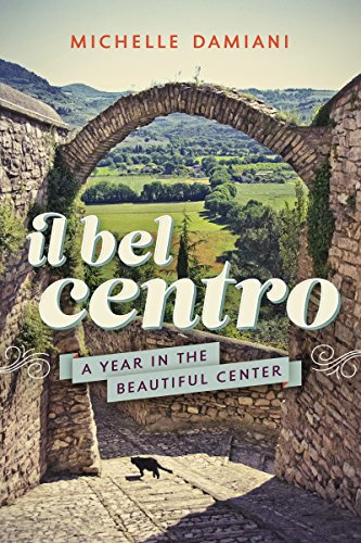 Il Bel Centro: A Year in the Beautiful Center cover