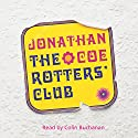The Rotters' Club Audiobook by Jonathan Coe Narrated by Colin Buchanan