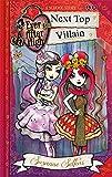 Ever After High: Next Top Villain (A School Story)