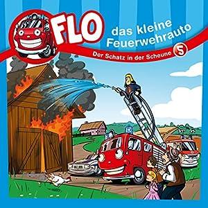 Der Schatz in der Scheune (Flo, das kleine Feuerwehrauto 5) Hörspiel