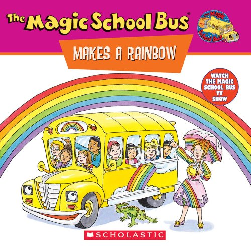 The Magic School Bus Makes A Rainbow: A Book About Color (Magic School Bus) (TV Tie-In) ()