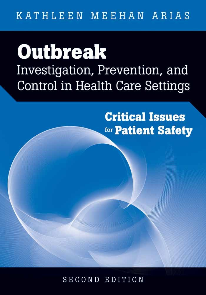 Download Outbreak Investigation, Prevention, and Control in Health Care Settings: Critical Issues in Patient Safety ebook