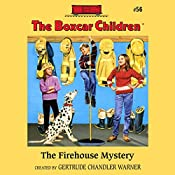 The Firehouse Mystery: The Boxcar Children Mysteries, Book 56 | Gertrude Chandler Warner