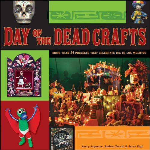 Dia De Los Muertos Projects (Day of the Dead Crafts: More Than 24 Projects that Celebrate Da de los)