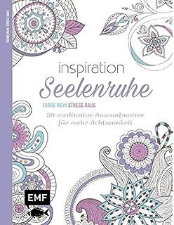 Inspiration Seelenruhe 50 Meditative Ausmalmotive Fur Mehr Achtsamkeit