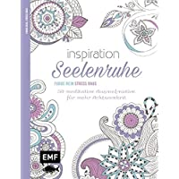 Inspiration Seelenruhe: 50 meditative Ausmalmotive für mehr Achtsamkeit