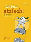 Ich lern einfach: Einfaches, effektives und erfolgreiches Lernen mit NLP!  - Das Lerncoaching-Programm für Kinder, Jugendliche und Erwachsene (German Edition)