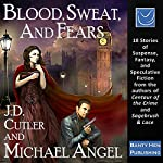 Blood, Sweat, and Fears | J. D. Cutler,Michael Angel
