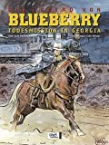 Blueberry 28 Die Jugend (6): Todesmission in Georgia