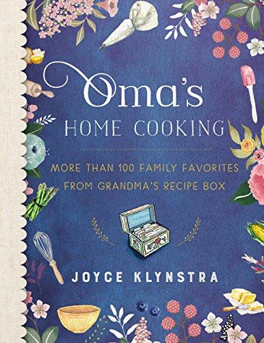 Grandma's Home Cooking: More Than 100 Family Favorites from Grandma's Recipe Box by Joyce Klynstra