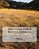 Solutions For A Better America: Dear Mr. President **From Your fellow Americans**