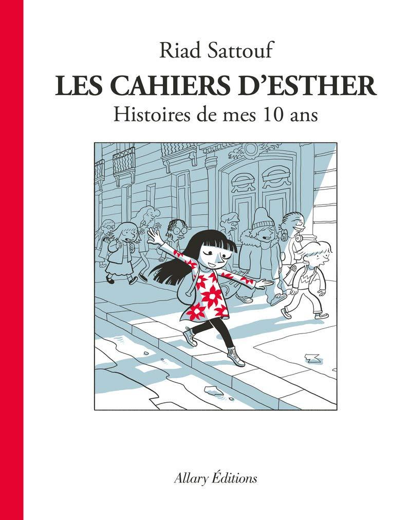 Les Cahiers d'Esther - tome 1 Histoires de mes 10 ans (01) Relié – 21 janvier 2016 Riad Sattouf Allary 2370730846 BD tout public