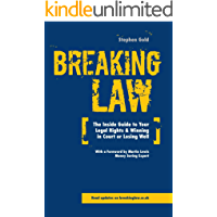 Breaking Law: The Inside Guide to Your Legal Right & Winning in Court or Losing Well (English Edition)