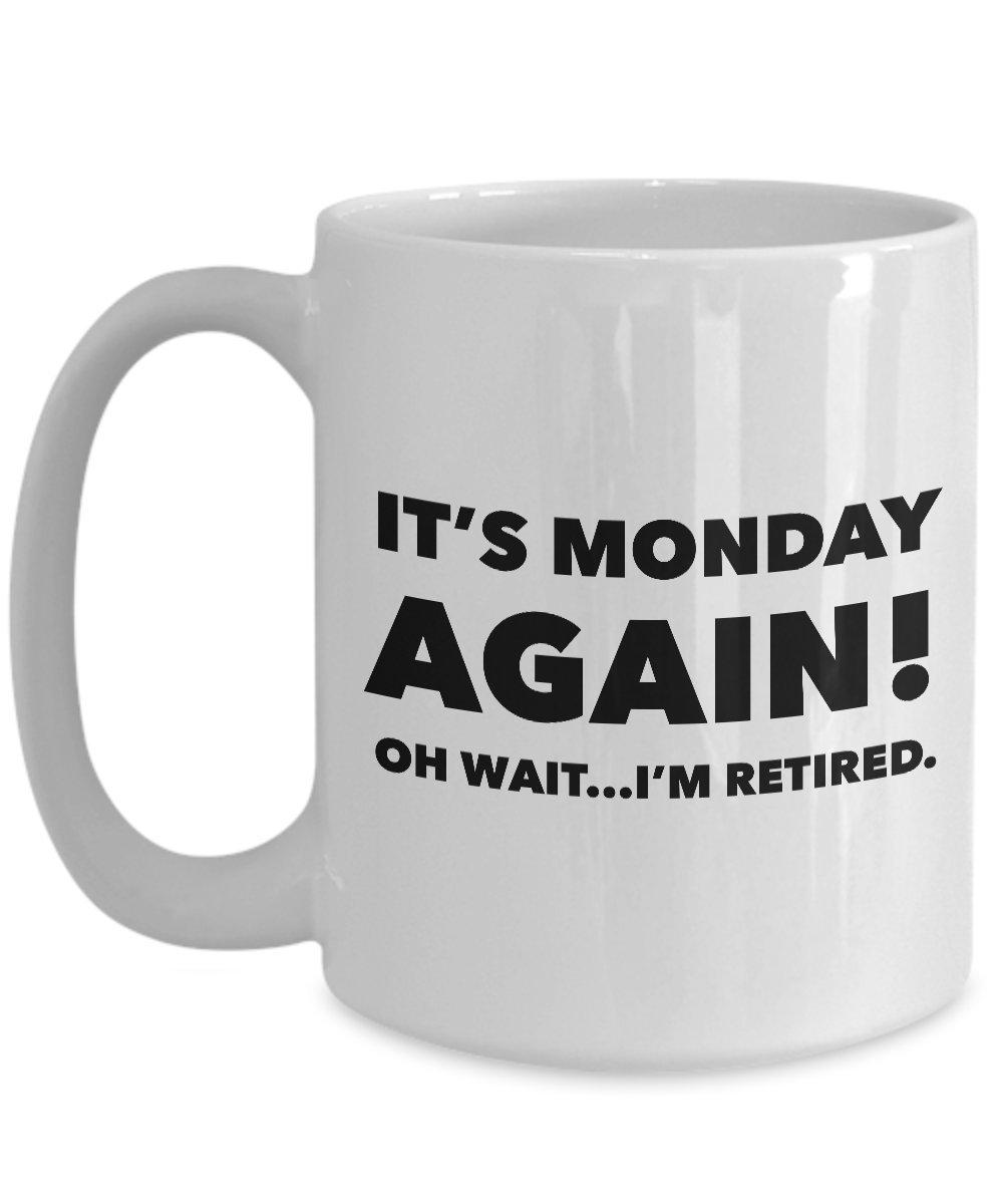 Officially Retiredマグ – It 's Monday Again Oh Wait私はRetiredセラミックコーヒーカップギフト 15oz GB-2457719-43-White 15oz ホワイト B079ZTDSVB