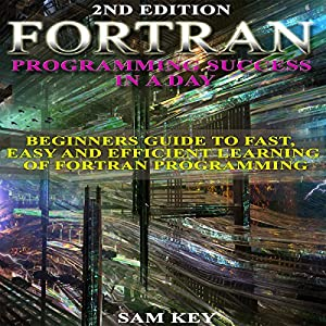 Fortran Programming Success in a Day Audiobook
