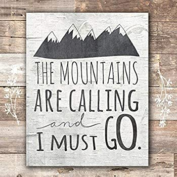 The Mountains Are Calling and I Must Go Art Print - Unframed - 8x10