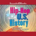 Hip-Hop U.S. History: Flocabulary Study Guides Audiobook by Blake Harrison, Alexander Rappaport Narrated by Kevin R. Free