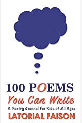 100 Poems You Can Write: A Poetry Journal for Kids of All Ages Paperback