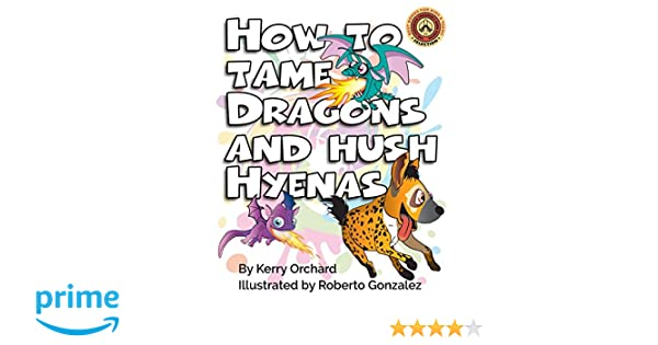 How to Tame Dragons and Hush Hyenas (The Adventure in ...