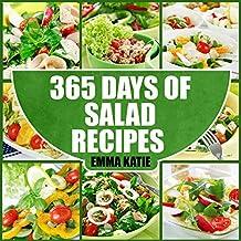 Salads: 365 Days of Salad Recipes (Salads, Salads Recipes, Salads to go, Salad Cookbook, Salads Recipes Cookbook, Salads for Weight Loss, Salad Dressing Recipes, Salad Dressing, Salad)