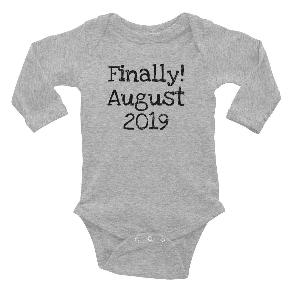 Finally August 2019 Baby Announcement Expecting Infant Long Sleeve Bodysuit