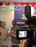 Reporting: An Introduction (ICONN Journalism Series)