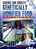 Genetically Modified Food, Jeri Freedman, 1435850254