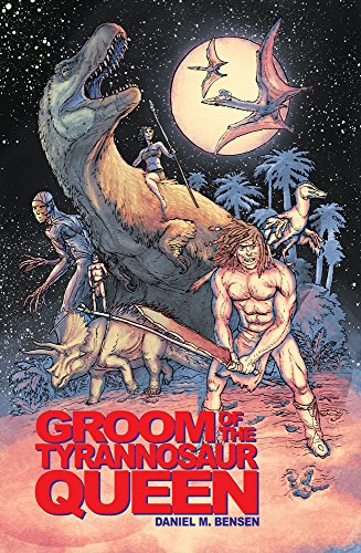 Groom of the Tyrannosaur Queen: a time-travel romance by [Bensen, Daniel M]