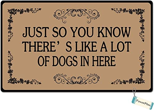 Just So You Know There s Like A Lot of Dogs in Here Custom Floor Doormat Floor Door Mat Machine Washable Rug Non Slip Mats Bathroom Kitchen Decor Area Rug 23.6×15.7 inch