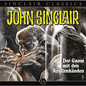 Der Gnom mit den Krallenhänden(John Sinclair Classics 16) Hörspiel