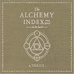 Thrice Alchemy Index 3 Amp 4 Air Amp Earth Amazon Com Music